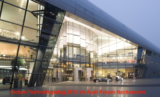 Octum Technologietag 2013 im Audiforum Neckarsulm